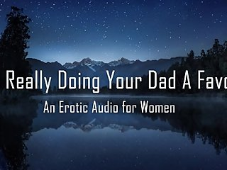 I'm Really Doing Your Dad A Favor [Erotic Audio for Women]